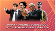 Basketbolseverlere müjde! THY Euroleague 3 sezon daha beIN SPORTS