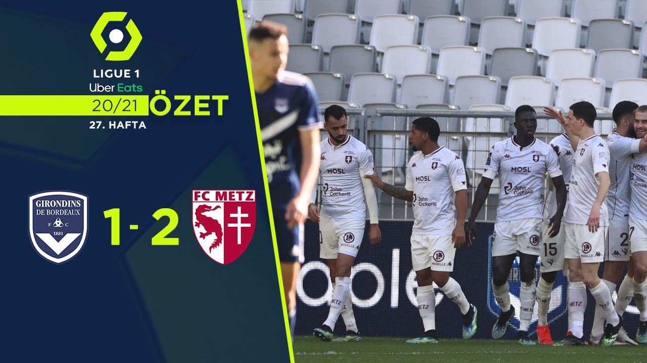 Bordeaux Metz maç özeti