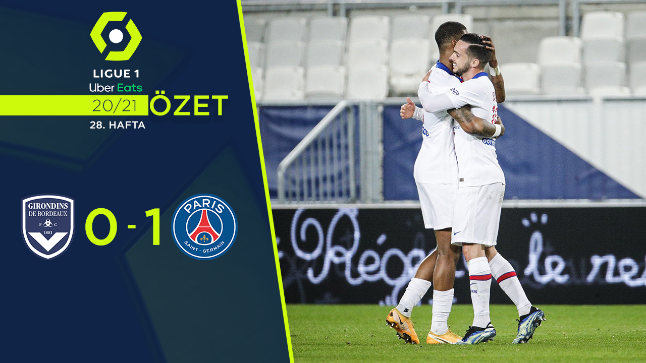 Bordeaux Paris St Germain maç özeti
