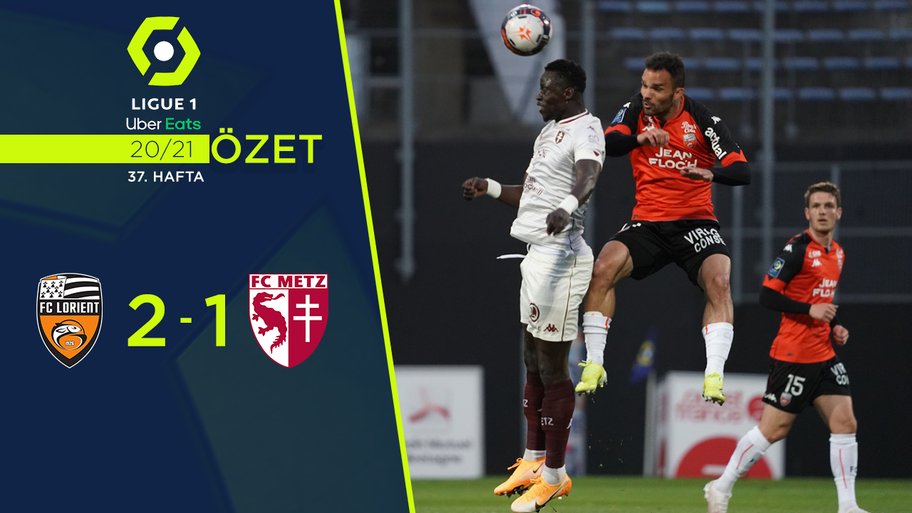 Lorient Metz maç özeti