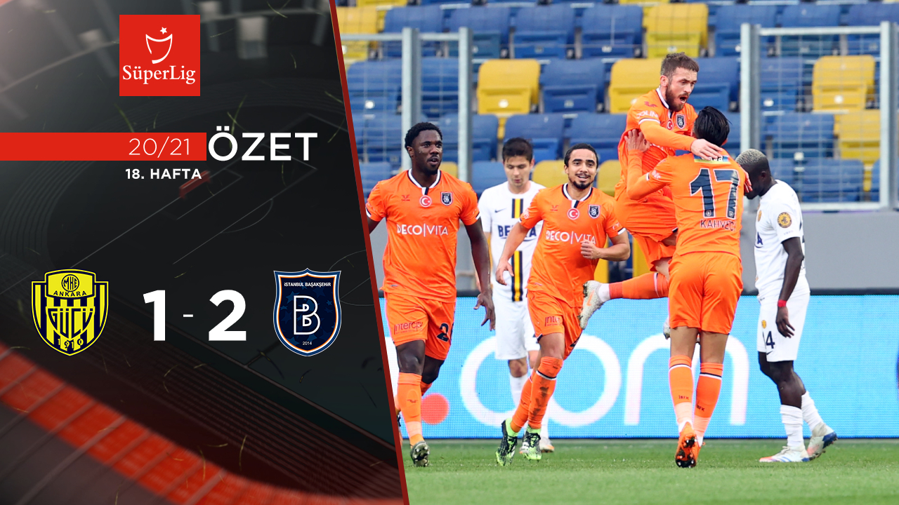 MKE Ankaragücü Medipol Başakşehir maç özeti