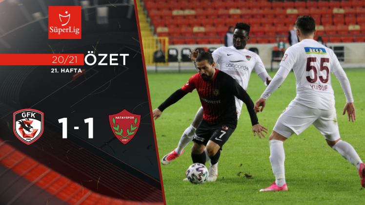 Gaziantep FK Atakaş Hatayspor maç özeti