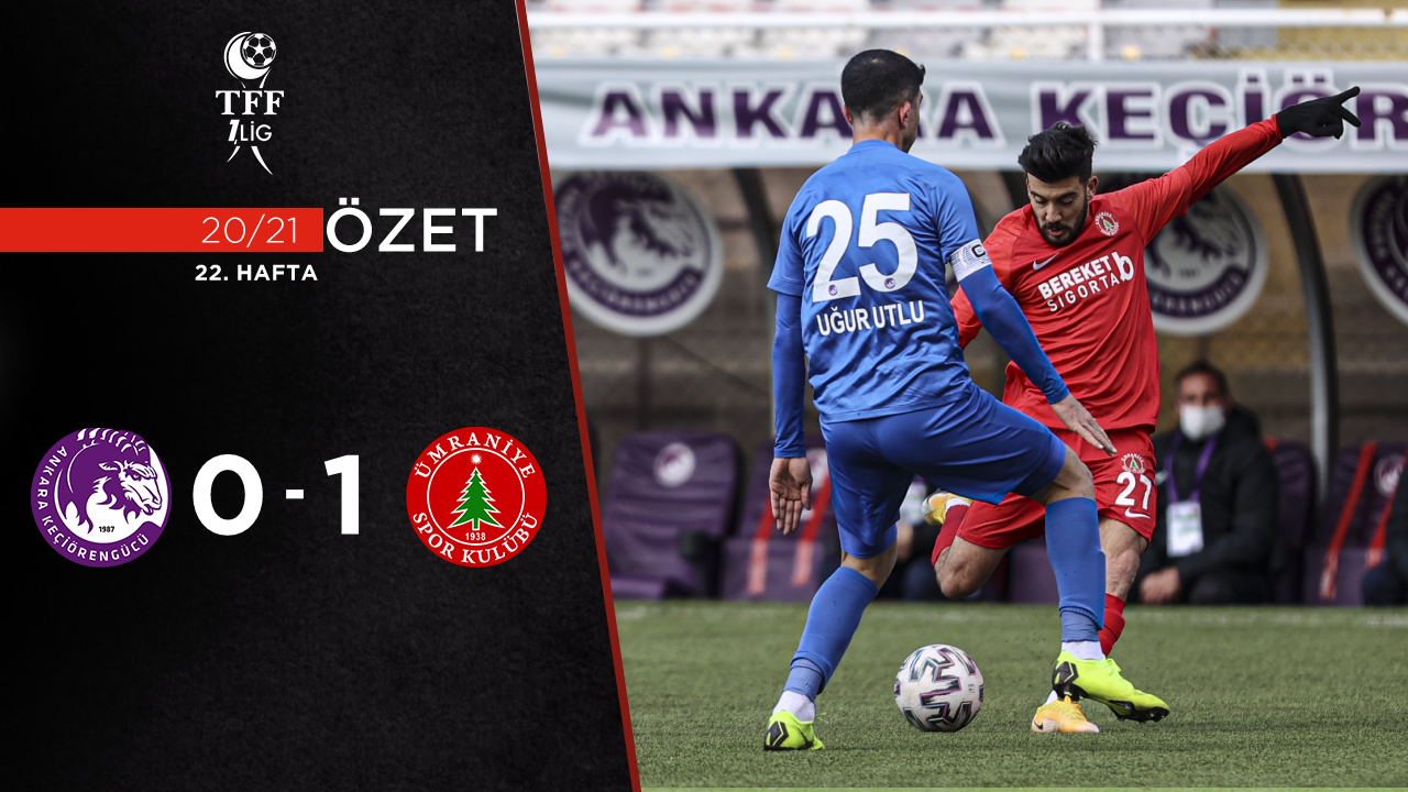 Ankara Keçiörengücü Bereket Sigorta Ümraniyespor maç özeti