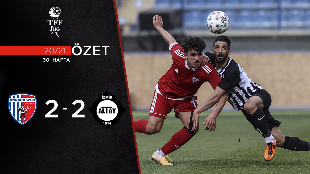 Ankaraspor Altay maç özeti