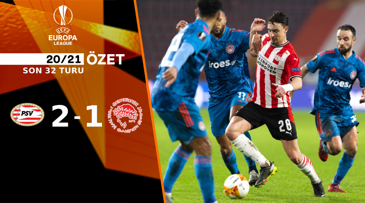 PSV Eindhoven Olympiakos maç özeti